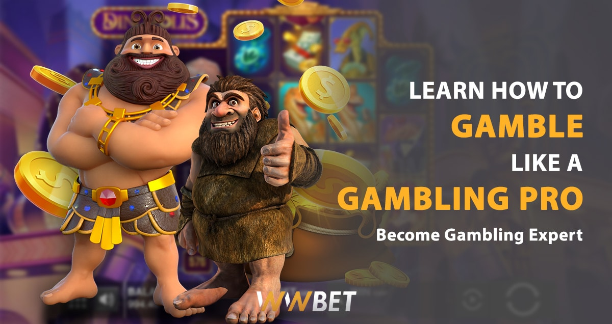 Learn How to Gamble Like a Pro – Become Gambling Expert